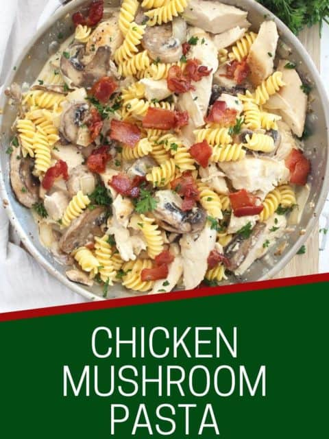 Pinterest graphic. Chicken mushroom pasta with text.