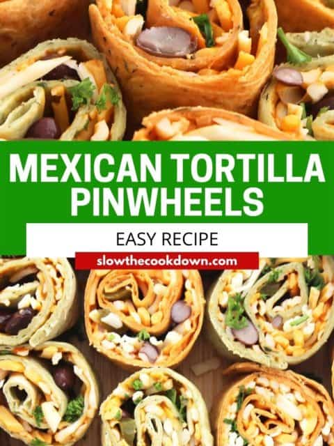 Pinterest graphic. Mexican tortilla pinwheels with text.