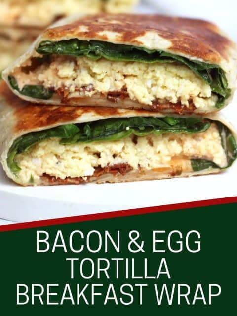 Pinterest graphic. Bacon and egg tortilla wrap with text.