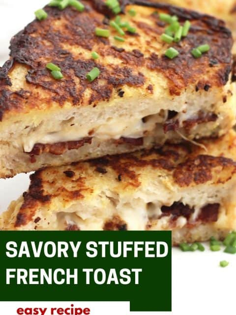 Pinterest graphic. Savory stuffed French toast with text.