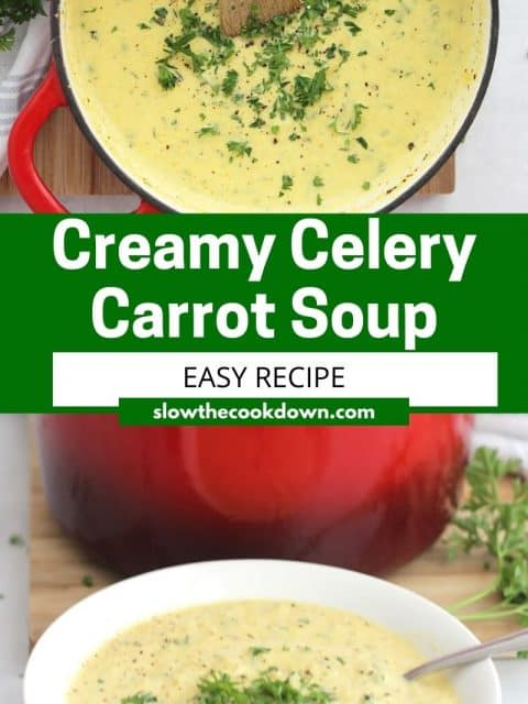 Pinterest graphic. Creamy celery and carrot soup with text overlay.